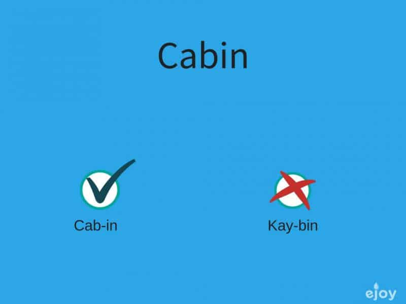mispronounced words in English - cabin