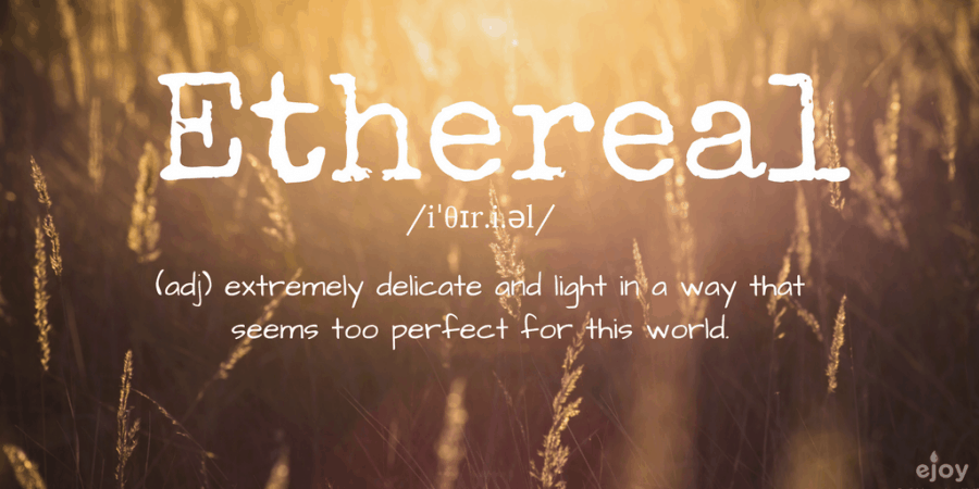 beautiful words in English - ethereal