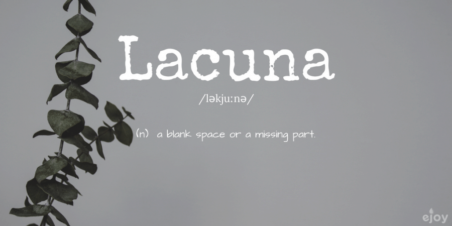 beautiful words in English - lacuna
