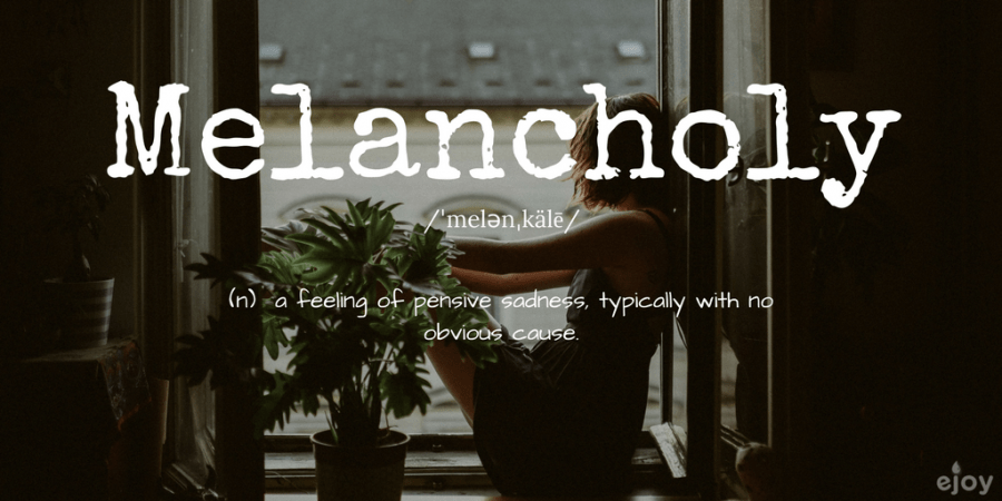 beautiful words in English - melancholy