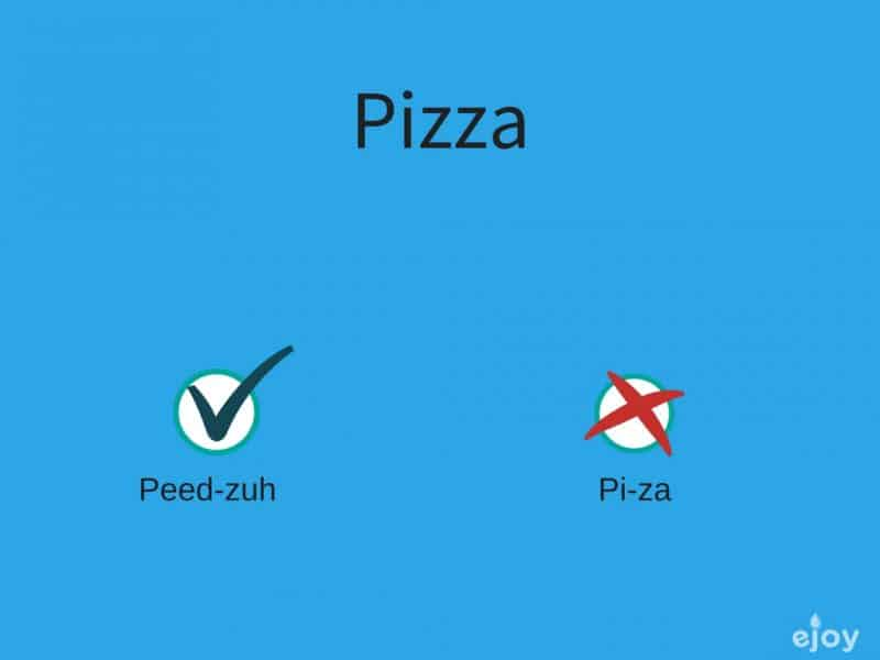 mispronounced words in English - pizza