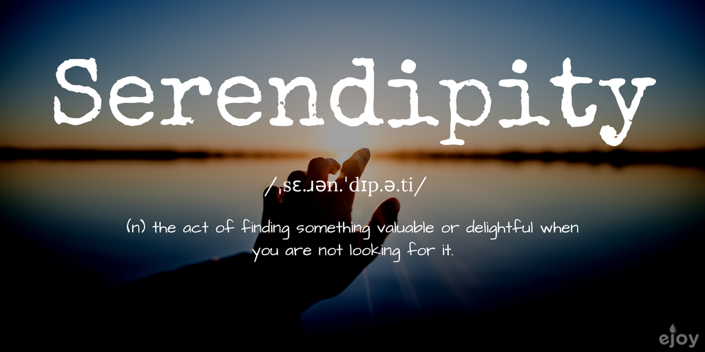 beatiful words in english -  Serendipity