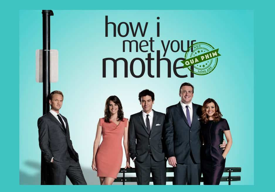 Học tiếng Anh qua How I Met Your Mother